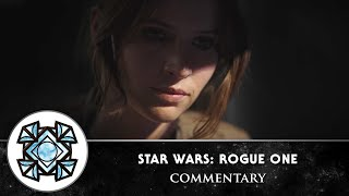 Star Wars: Rogue One - Commentary