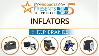 Best Inflator Reviews 2017 – How to Choose the Best Inflator