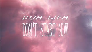 DUA LIFA - DONT START NOW (LYRICS)