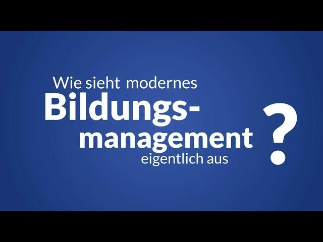 Wie sieht modernes Bildungsmanagement aus?