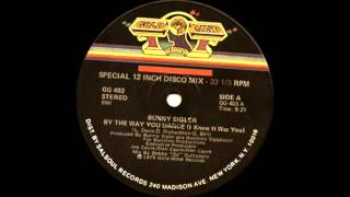 Bunny Sigler - By The Way You Dance (I Knew It Was You) 1979