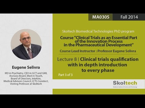 Clinical trials qualification with in depth introduction to every phase (Part 3 of 3)