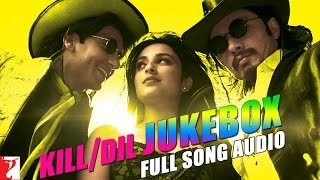 Kill Dil - Full Song Audio Jukebox