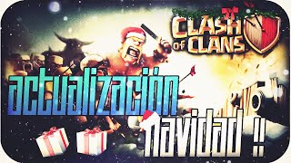 NUEVA ACTUALIZACIÓN NAVIDAD 2014 CLASH OF CLANS !!