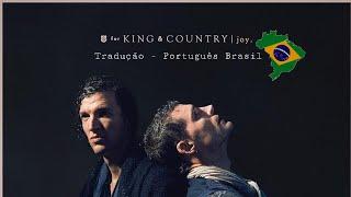 for KING & COUNTRY - joy. (Tradução português)