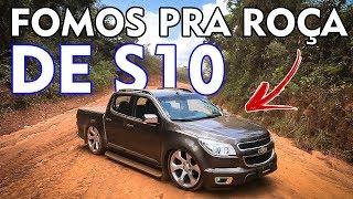 [LOW TRIP] FOMOS PRA ROÇA DE NOVA S10 REBAIXADA