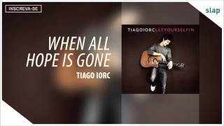 Watch Tiago Iorc When All Hope Is Gone video