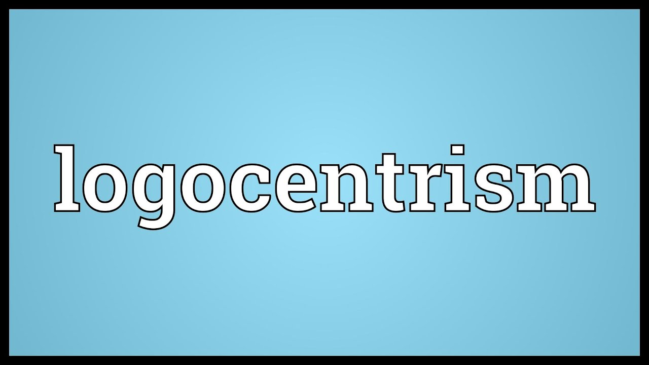 Image result for logocentrism