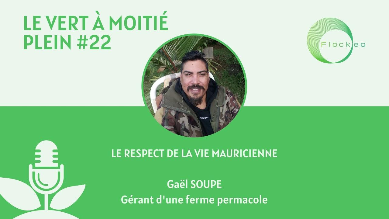 #22 Le respect de la vie Mauricienne - Gaël SOUPE, gérant d'une ferme permacole