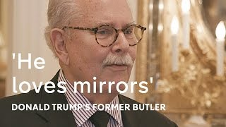 Donald Trump's former butler: 'He loves mirrors'