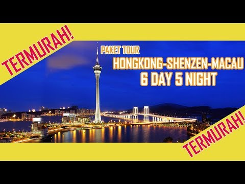 Paket Tour Hongkong Shenzen Macau 6D5N