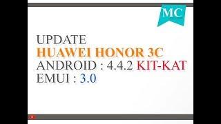 Update Huawei 3c to kitkat 4.4.2 - 3.0 EMUI