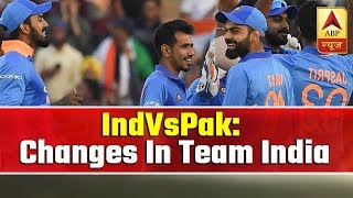 World Cup 2019: India Vs Pakistan: Know About Changes In Team India | ABP News