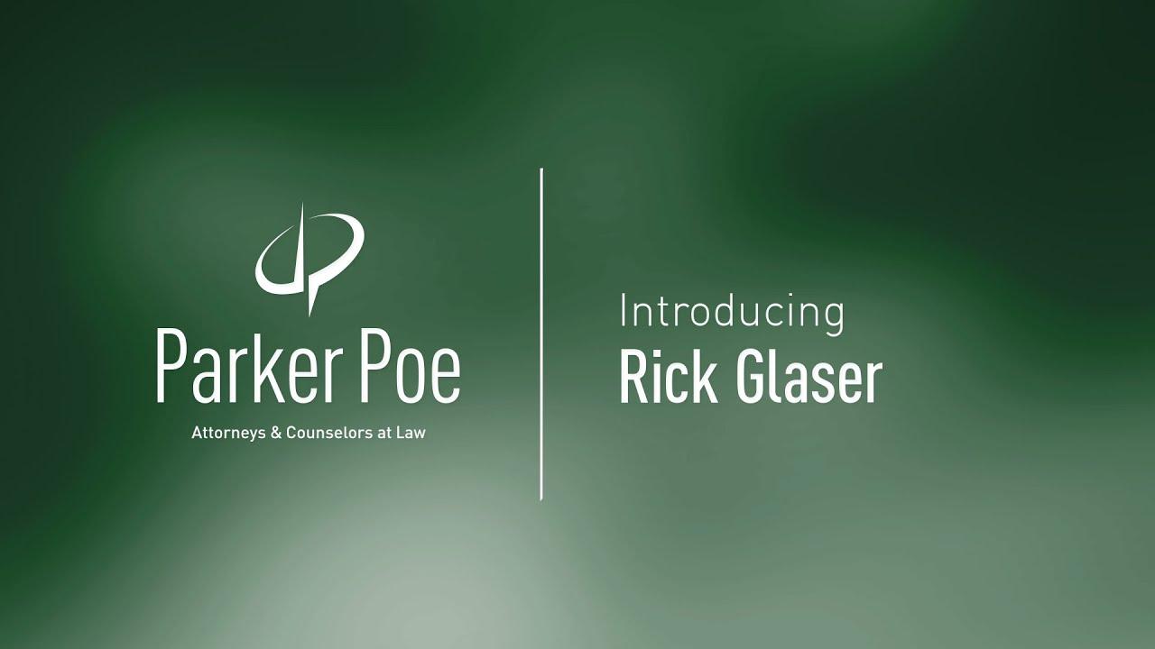 Richard S  Glaser | Parker Poe