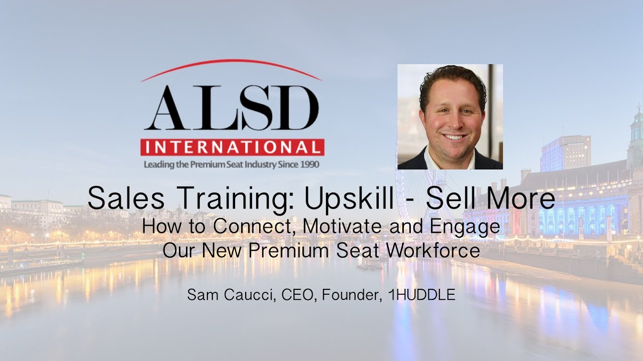 Sales Training: Upskill - Sell More with Sam Caucci of 1Huddle