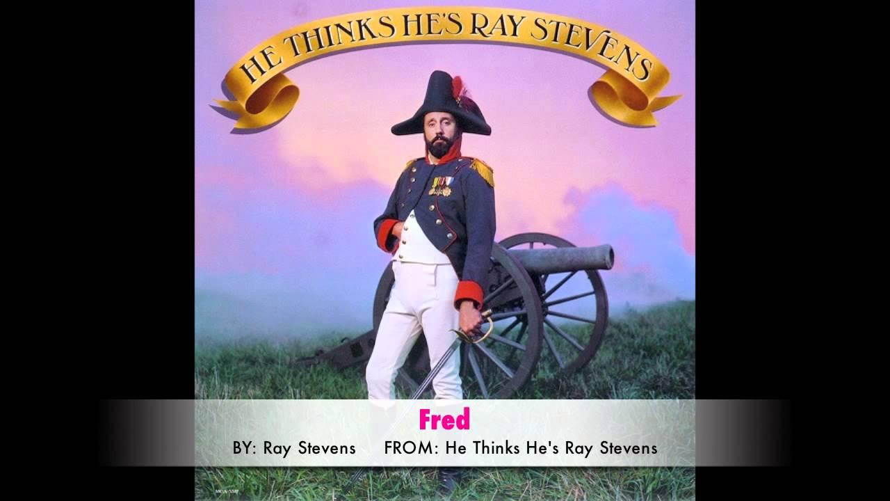 Ray Stevens Fred Youtube