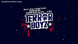 Ben.E King x Teddy Cream - Stand By Me (TERROR BOYZ Vip Edit)