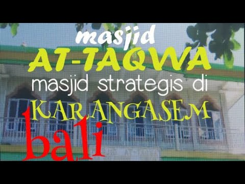 MASJID AT-TAQWA SUBAGAN KARANGASEM.JL JENDRAL SUDIRMAN .safari Masjid