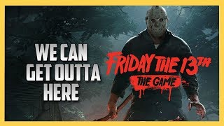 We Can Get Outta Here - Friday The 13th