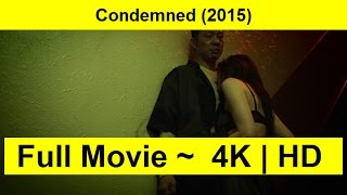 Condemned Full Length'MovIE 2015