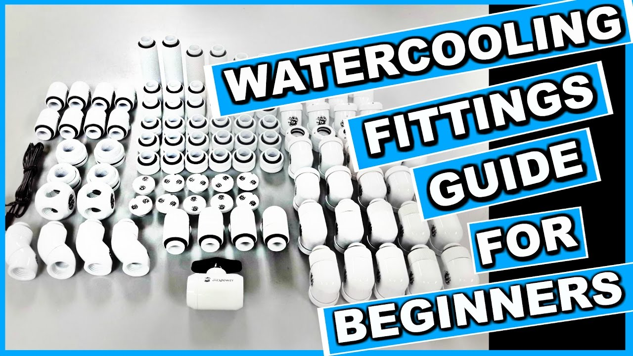 A Beginners Guide To Pc Water Cooling Fittings  Youtube