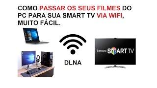 COMO ASSISTIR FILMES DO PC NA SUA SMART TV VIA WIFI - DLNA - Olha que Fácil Tutoriais