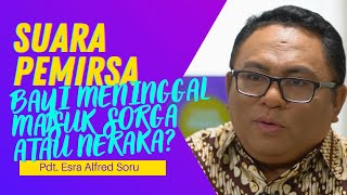 Q & A PDT. ESRA ALFRED SORU : SORGA ATAU NERAKA UNTUK BAYI YANG MENINGGAL?