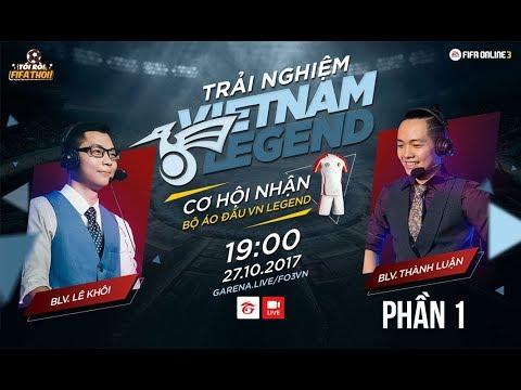 [Tối rồi, FIFA thôi!] Trải nghiệm full đội hình Vietnam Legend - Phần 1