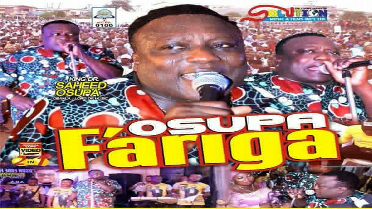 Download SAHEED OSUPA FARIGA LATEST LIVE SHOW