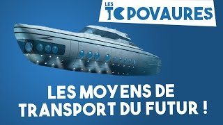 5 moyens de transport du futur - Les topovaures #3