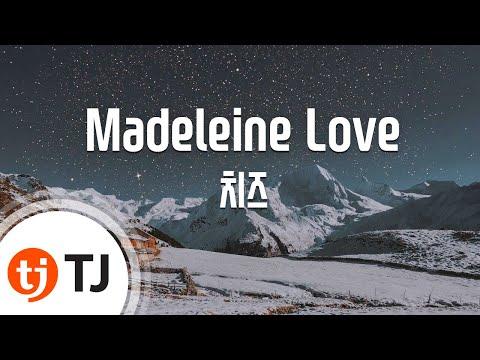 [TJ노래방] Madeleine Love - 치즈 (Madeleine Love - CHEEZE) / TJ Karaoke