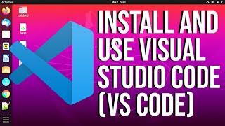 How to Install aฑd Use Visual Studio Code on Ubuntu 20.04 LTS Linux (VS Code)