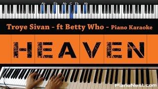 Troye Sivan - Heaven ft. Betty Who - Piano Karaoke / Sing Along / Cover with Lyrics