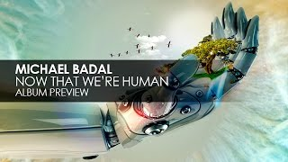 Michael Badal - Now That We're Human (Album Preview)