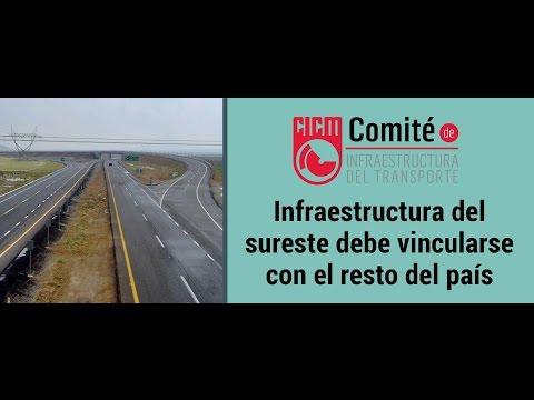 Infraestructura del sureste debe vincularse con el resto del país