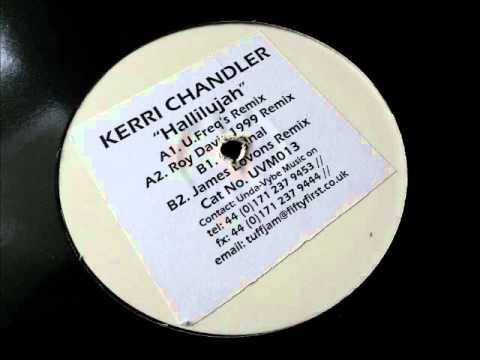 Kerri Chandler  Hallelujah James Lavonz Remix