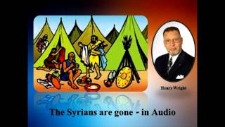 Henry Wright the Syrians are gone - in Audio 2