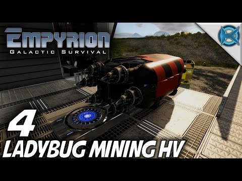 Empyrion Galactic Survival | Ep 4 | Ladybug Mining HV | Let's Play Gameplay | Alpha 5 (S-10)