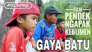 Download Video GAYA BATU #polapike (FILM PENDEK NGAPAK KEBUMEN) MP3 3GP MP4