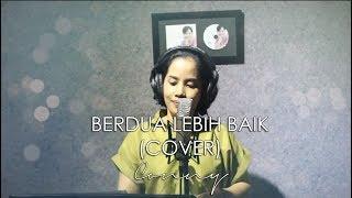 [1.41 MB] Conny - Berdua Lebih Baik (Acoustic Cover)