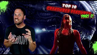 Top 10 Creature Features Part 2!