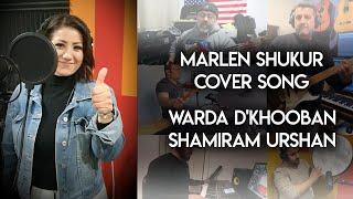 Warda D'Khoban - Shamiram   Marlen Shukur Cover 2020