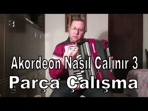 Akordeon Nasıl Çalınır 3 - Parça Çalışma (Full)