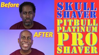 How To Shave Your Head   Skull Shaver Pitbull Platinum Pro Electric Head Shaver