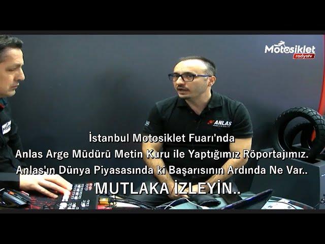 İstanbul Motosiklet Fuarı'nda Anlas Arge Müdürü Metin Kuru ile yaptığımız röportajımız.