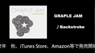 GRAPLE JAM『Backstroke』Dijest
