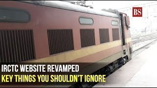 IRCTC website revamped: Key things you shouldn't ignore