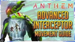 ANTHEM: NEVER DIE WITH THE INTERCEPTOR! ADVANCED INTERCEPTOR MOVEMENT TIPS! [INTERCEPTOR GUIDE]