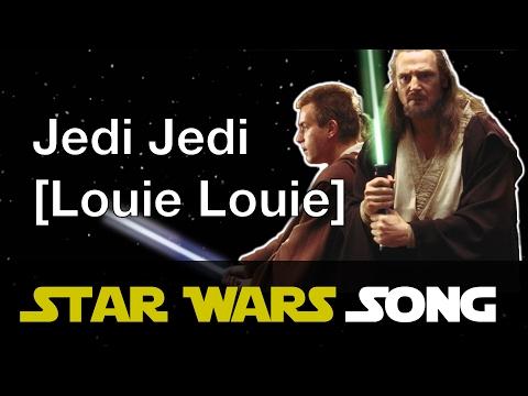Jedi Jedi (Louie Louie parody)