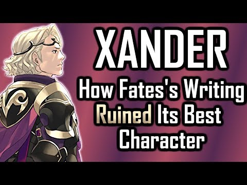 Xander: How Fire Emblem Fates' Writing Ruined Its Best Character. (1/2) [Support Science #7]